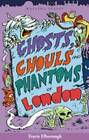 Ghosts, Ghouls and Phantoms of London by Travis Elborough (Paperback, 2002)
