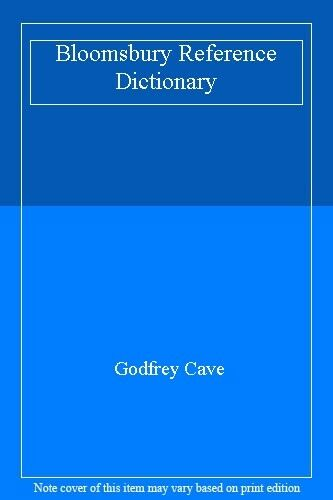 Bloomsbury Reference Dictionary By Godfrey Cave