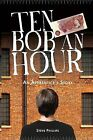 Ten Bob an Hour: An Apprentice's Story by Steve Phillips (Paperback, 2011)