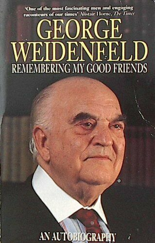 Remembering My Good Friends: An Autobiography by Weidenfeld, George 0006376479 - Weidenfeld, George