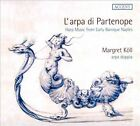 L'Arpa di Partenope: Harp Music from Early Baroque Naples (CD, Mar-2014, Accent)