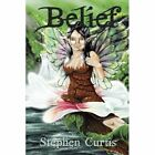 Belief 9781449030056 by Stephen Curtis Paperback