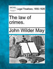 The Law of Crimes. by John Wilder May (Paperback / softback, 2010)
