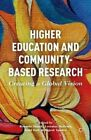 Higher Education and Community-Based Research: Creating a Global Vision by Palgrave Macmillan (Hardback, 2014)