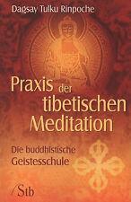PRAXIS DER TIBETISCHEN MEDITATION - Dagsay Tulku Rinpoche BUCH
