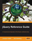 JQuery Reference Guide by Jonathan Chaffer, Karl Swedberg (Paperback, 2007)