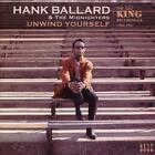 Unwind Yourself-The King Recordings 1964-1967 von Hank & The Midnighters Ballard (2016)