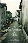 In the Footsteps of Christ by Stephen Kaung (Paperback / softback, 2015)