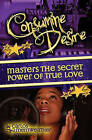 Consumine Desire Masters the Secret Power of True Love: The Solrac Music Story by Carlos A Merriweather Bsba (Paperback / softback, 2010)