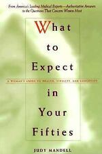 WHAT TO EXPECT IN YOUR FIFTIES: A WOMAN'S GUIDE TO HEALTH Judy Mandell 1998 pbk