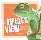 A Reptile's View of the World by Flora Brett (Hardback, 2015)