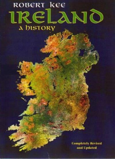 Ireland: A History By Robert Kee. 9780349106786