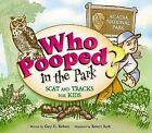 Who Pooped in the Park? Acadia National Park by Gary D Robson (Paperback / softback, 2006)
