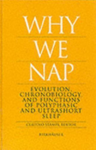 Why We Nap: Evolution, Chronobiology, and Functions of Polyphasic and Ultrashort
