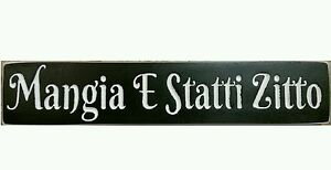 Details About Mangia E Statti Zitto Italian Country Kitchen Shut Up And Eat You Choose Colors