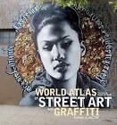 The World Atlas of Street Art and Graffiti by Rafael Schacter (Hardback, 2013)