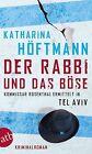 Der Rabbi und das Böse von Katharina Höftmann (2013, Taschenbuch)