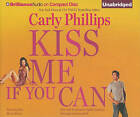 Kiss Me If You Can by Carly Phillips (CD-Audio, 2010)