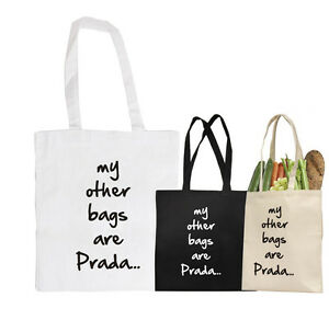 Lovely Funny My Other Bags Are Prada Cotton Canvas Shopping Tote ...