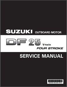 suzuki df25 v twin four stroke outboard motor service repair manual rh ebay com