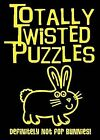 Totally Twisted Puzzles: Definitely Not for Bunnies! by Carly Blake (Paperback / softback, 2015)