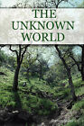 THE Unknown World by Steven Stiles (Paperback, 2007)