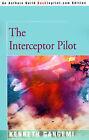 The Interceptor Pilot by Kenneth Gangemi (Paperback / softback, 2000)
