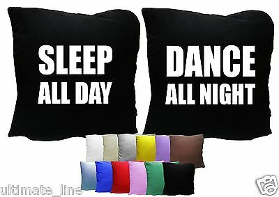 """DANCE ALL NIGHT - SLEEP ALL DAY Cushion Cover Pair  16"""" 40cm For Her Him Decor"""
