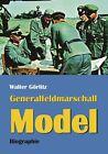Generalfeldmarschall Model von Walter Görlitz (2012, Gebundene Ausgabe)
