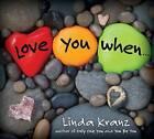 Love You When... by Linda Kranz (Board book, 2013)
