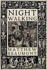 Night Walking: A Nocturnal History of London by Matthew Beaumont, Self Will (Hardback, 2015)