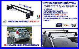 Portabagagli  Ford Fiesta 5 porte dal 2008/>2013 Barre Portatutto Portapacchi