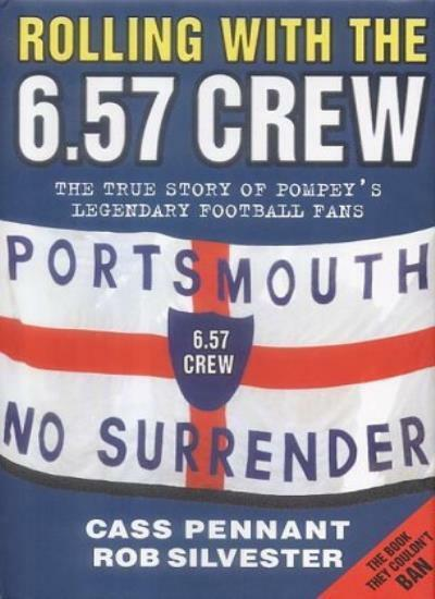Rolling with the 6.57 Crew: The True Story of Pompey's Legenda ,.9781904034582