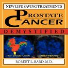 Prostate Cancer Demystified by Robert L Bard M D Book Paperback Softback