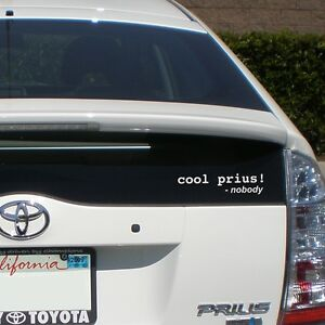 Image Is Loading Funny 034 Cool Prius Said Nobody 034 Car