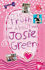 The Truth About Josie Green by Belinda Hollyer (Paperback, 2006)