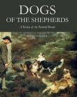 Dogs of the Shepherds: A Review of the Pastoral Breeds by David Hancock (Hardback, 2014)