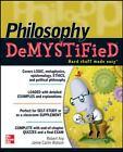 Demystified: Philosophy by Robert Arp and Jamie Carlin Watson (2011, Paperback)