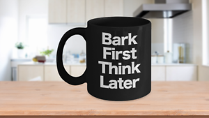 Bark Frist Think Later Mug Black Coffee Cup Funny Gift for Dog Mom Dad Owner
