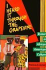 I Heard it Through the Grapevine: Rumor in African-American Culture by Patricia A. Turner (Paperback, 1994)