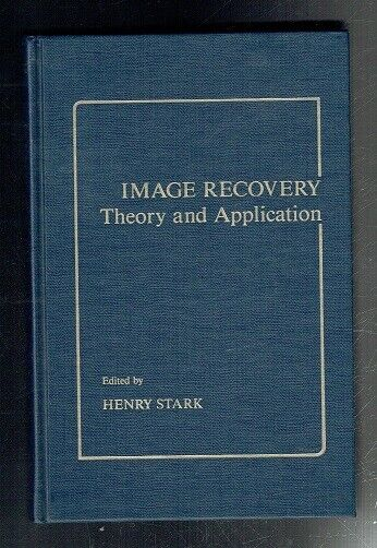 Stark, Henry; Image Recovery. Theory and Application. Academic Press 1987 VG