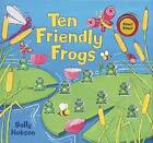 Ten Friendly Frogs by Scholastic (Hardback, 2007)