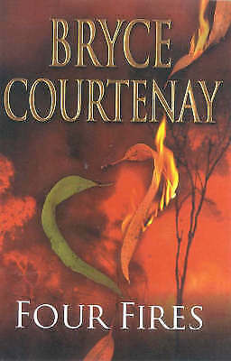 Four Fires by Bryce Courtenay (Hardback)