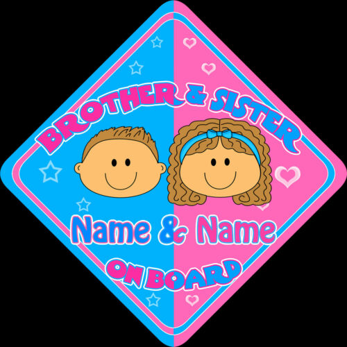 Personalised Brother /& Sister Child//Baby on Board Car Sign New Blue~Pink !