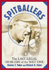 Spitballers: The Last Legal Hurlers of the Wet One by Charles F. Faber, Richard B. Faber (Paperback, 2006)