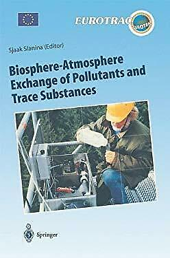 Biosphere-Atmosphere Exchange of Pollutants and Trace Substances : Experimental