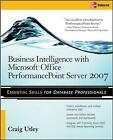 Business Intelligence with Microsoft Office Performance Point Server 2007 by Craig Utley (Paperback, 2008)