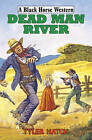 Dead Man River by Tyler Hatch (Hardback, 2015)