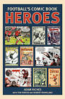 Football's Comic Book Heroes by Adam Riches, Robert Frankland, Tim Parker (Hardback, 2009)