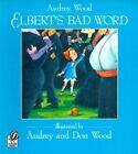Elbert's Bad Word by Audrey Wood (Paperback / softback, 1996)